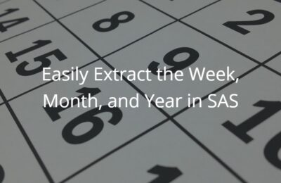 Easily Extract the Week, Month, and Year in SAS