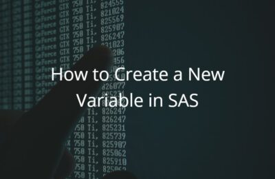 How to Create a New Variable in SAS