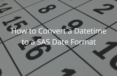 How to Convert a Datetime to a SAS Date Format