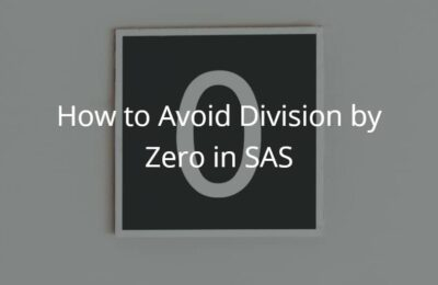 How to Avoid Division by Zero in SAS