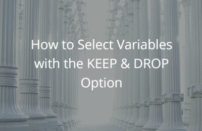 How to Select Variables with the KEEP & DROP Option