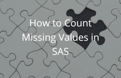 How to Count the Number of Missing Values in SAS