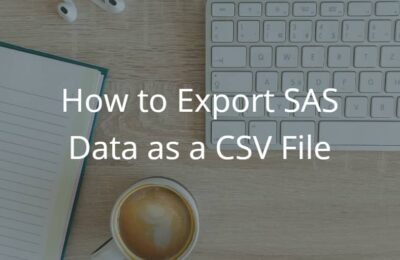 How to Export SAS Data as a CSV File