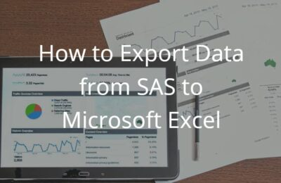 How to Export Data from SAS to Microsoft Excel
