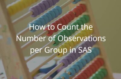 How to Count the Number of Observations per Group in SAS