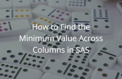 How to Find the Minimum Value Across Columns in SAS