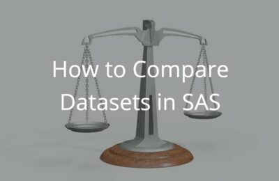 How to Compare Datasets in SAS