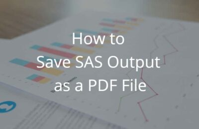How to Save SAS Output as a PDF File