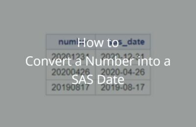 How to Easily Convert a Number to a Date in SAS
