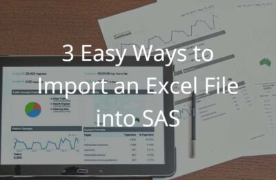 3 Easy Ways to Import an Excel File into SAS