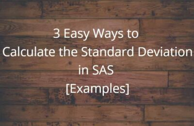 3 Easy Ways to Calculate the Standard Deviation in SAS [Examples]