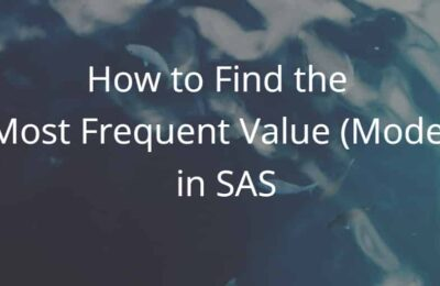 3 Simple Ways to Find the Most Frequent Value (Mode) in SAS